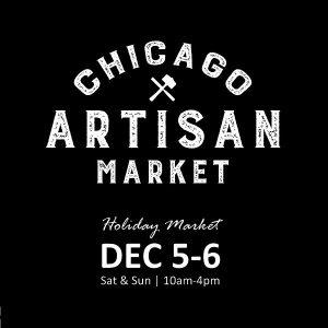 Chicago Artisan Market - Holiday Edition (Sat-Sun, Dec 5-6, 2020)