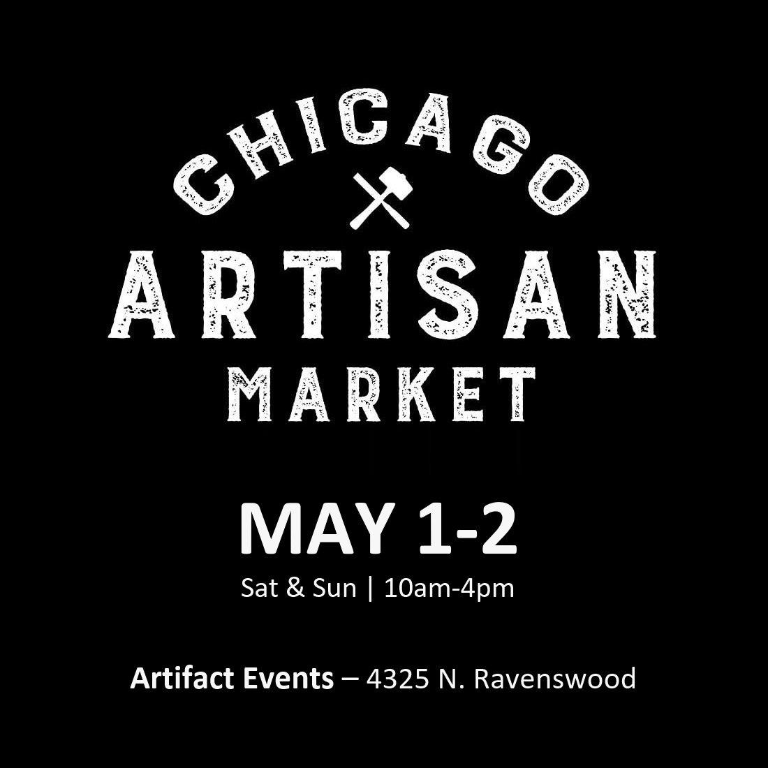 Chicago Artisan Market - May 1-2, 2021 at Artifact Events